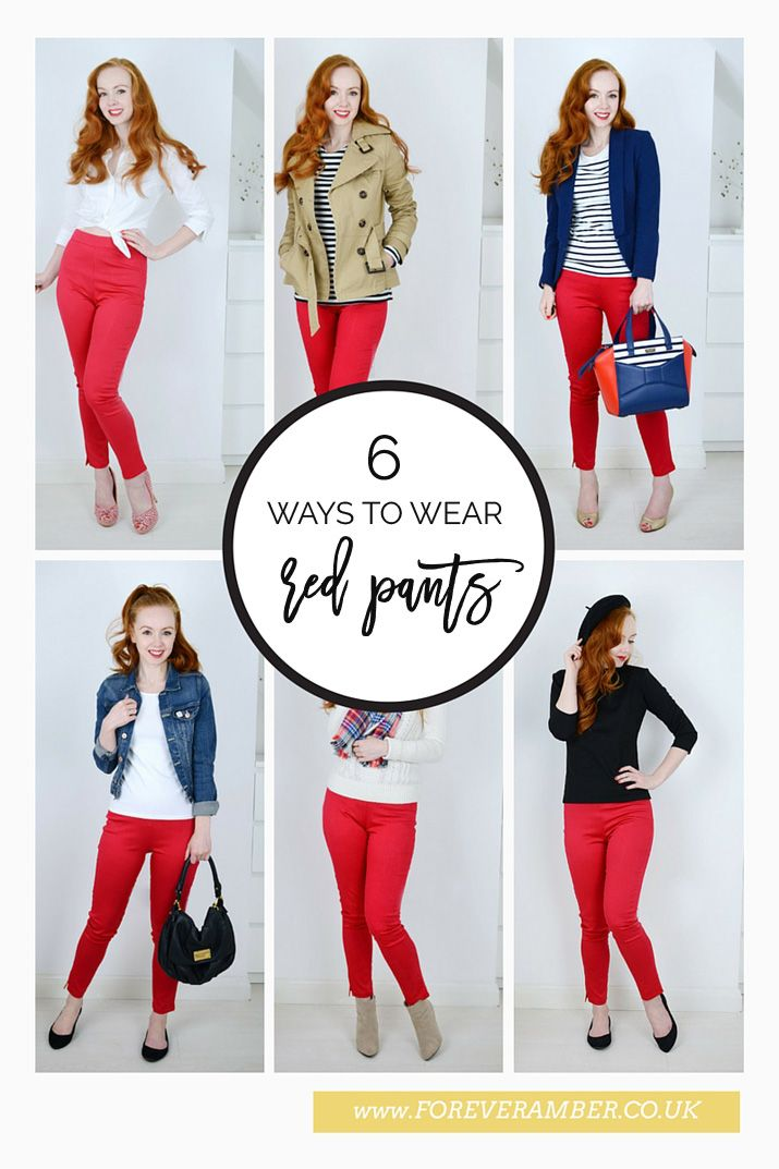 6 ways to wear red pants. Inspiration for when I finally get burgundy pants