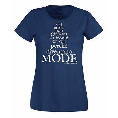 """Stampa T-shirt Donna #SERIGRAFIA #CHESTERTON #DISTRIBUTISMO #FRASSATI #PUMPSTREET """"Gli errori non cessano di essere errori perchè diventano mode"""" GKC"""