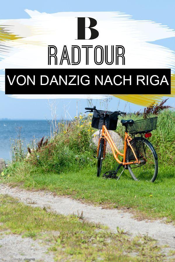 Radtour Von Danzig Bis Nach Riga Radtour An Der Ostsee Radtour