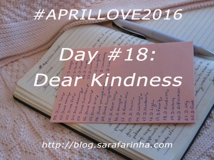 """""""Dear Kindness, (…) can you forgive me? I don't know if it's possible to change our relationship. I'm not so gentle or benevolent. But I'm amiable and kind to others… just not to myself. So, if you still have the patience to accommodate me, could you please, take control more often?"""" #APRILLOVE2016"""