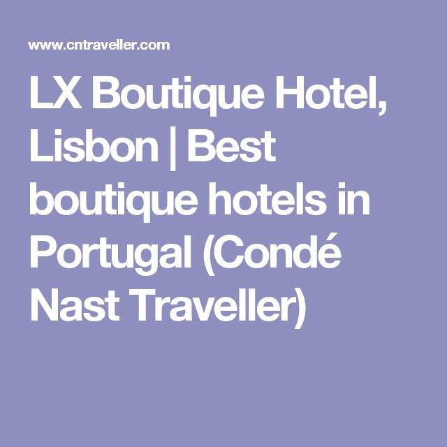 LX Boutique Hotel, Lisbon | Best boutique hotels in Portugal (Condé Nast Traveller)