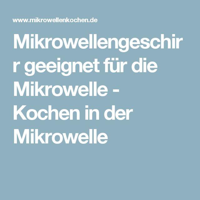 Mikrowellengeschirr geeignet für die Mikrowelle - Kochen in der Mikrowelle