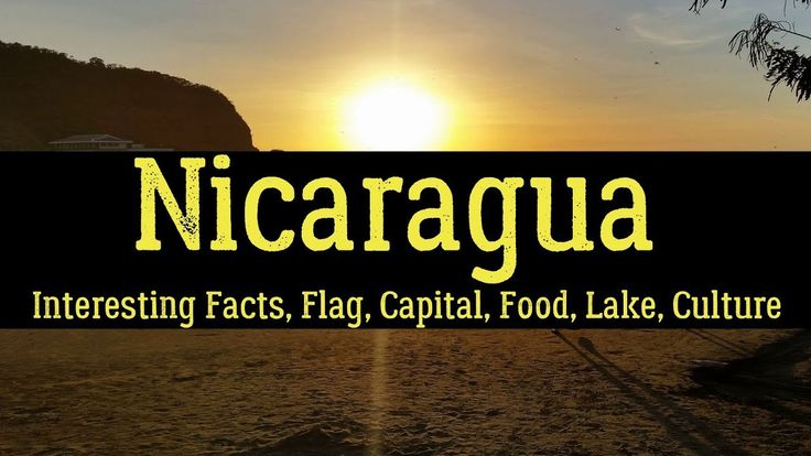 Nicaragua - Interesting Facts, Flag, Capital, Food, Lake, Culture