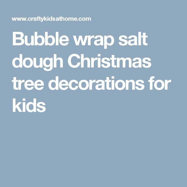Bubble wrap salt dough Christmas tree decorations for kids