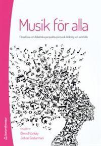 Musik+för+alla+:+Filosofiska+och+didaktiska+perspektiv+på+musik,+bildning+och+samhälle