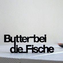 """3D-Schrift """"Butter bei die Fische"""" Holz Spruch Geschenk Wort"""