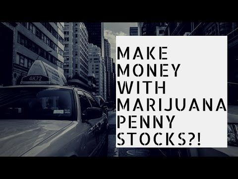 How to start investing money With best Marijuana Penny Stocks