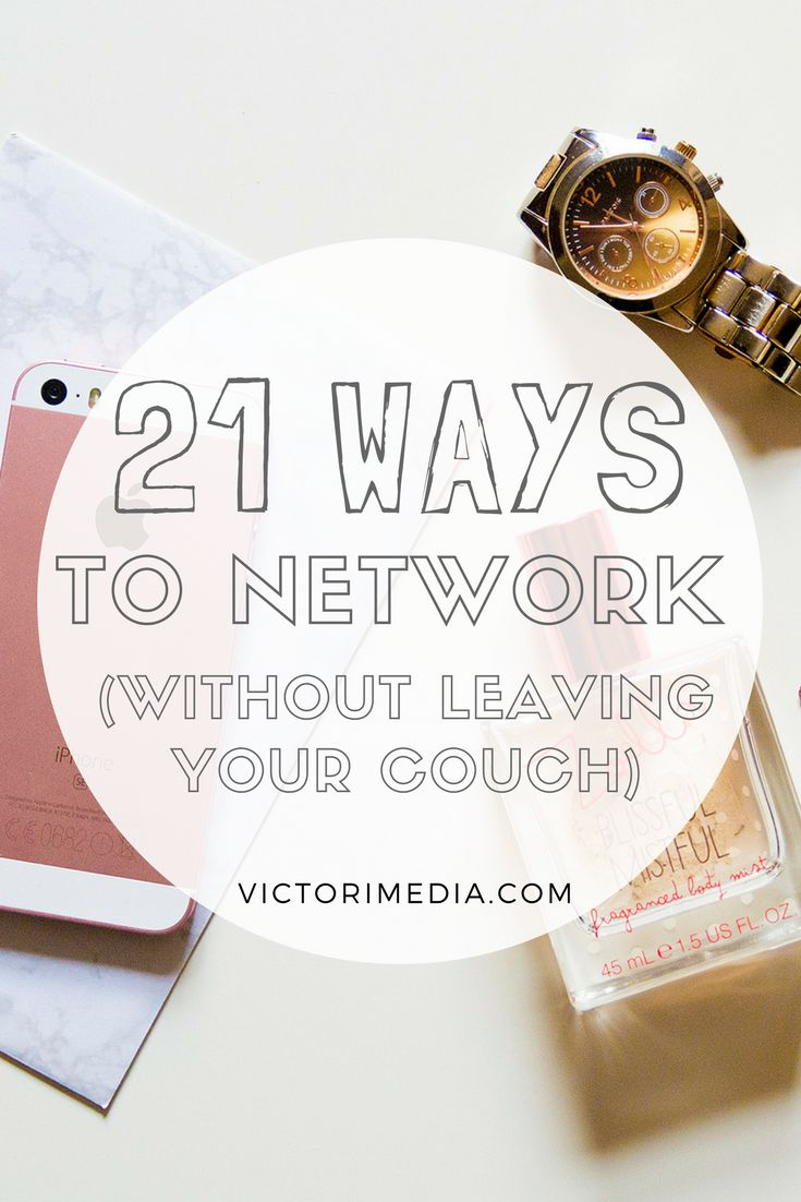 21 Ways To Network (Without Leaving Your Couch)