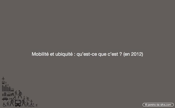 """Présentation : """"En 2012, la mobilité et l'ubiquité qu'est ce que c'est ?"""""""