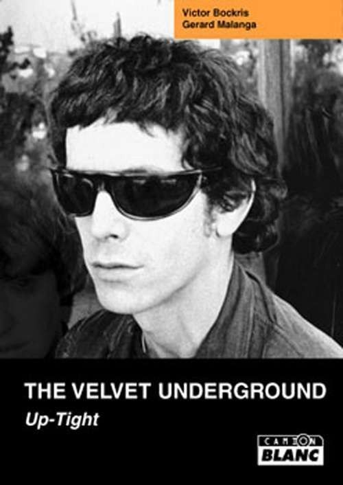 THE VELVET UNDERGROUND Up-Tight Victor Bockris Gerard Malanga (French Book)