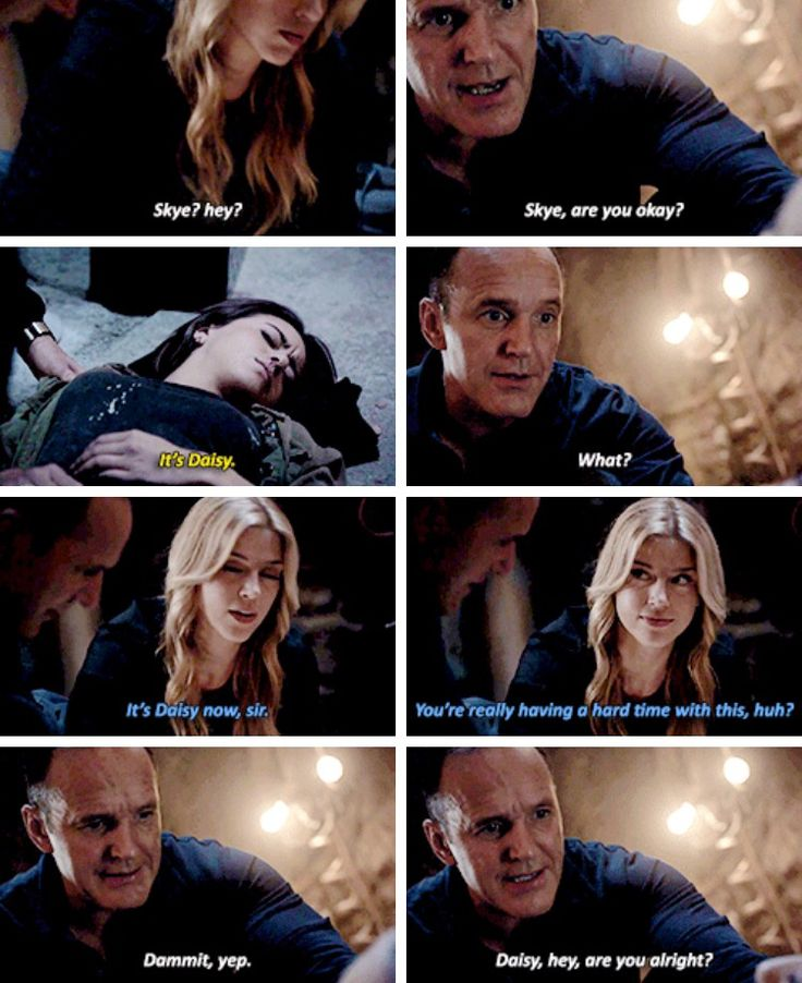 Coulson: Skye, hey? Skye are you okay? Skye? Daisy: It's Daisy. Coulson: What? Bobbi: It's Daisy now sir. You're really having a hard time with this huh? Coulson: Damn it, yeah. #Marvel Agents of S.H.I.E.L.D. #AoS #AgentsofSHIELD