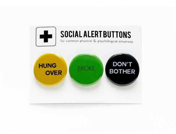 Hungover Broke Don't Bother - Social Alert Button Set, Funny Gift, Pinback Buttons by wordforwordfactory