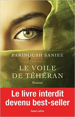 Le Voile de Téhéran eBook: Parinoush SANIEE, Odile DEMANGE: Amazon.fr: Livres