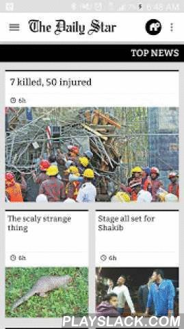 The Daily Star - Bangladesh  Android App - playslack.com ,  Bangladesh's leading English newspaper updating 24/7 with latest, breaking, politics, business, technology, world, entertainment, sports, lifestyle and crime news.The Daily Star established its place in the media scene of Bangladesh on January 14, 1991 as an independent newspaper.The Daily Star Android app brings all the latest news from The Daily Star website to your smart phone 24/7 for free.The newspaper made its debt at a…