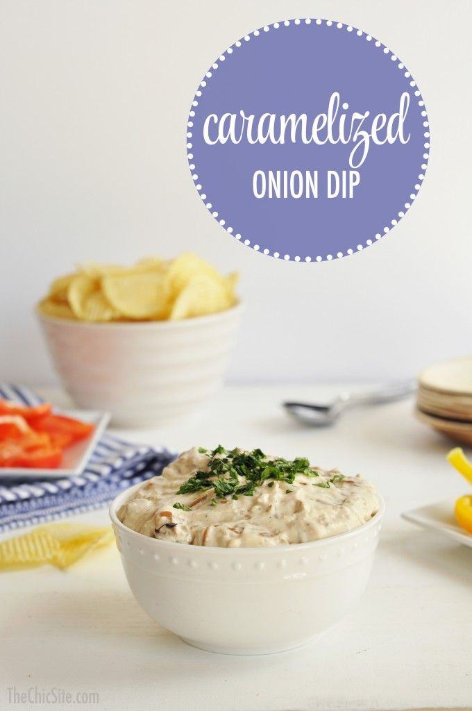 Caramelized Onion Dip ~ Perfect quick and easy dip for your next party ...