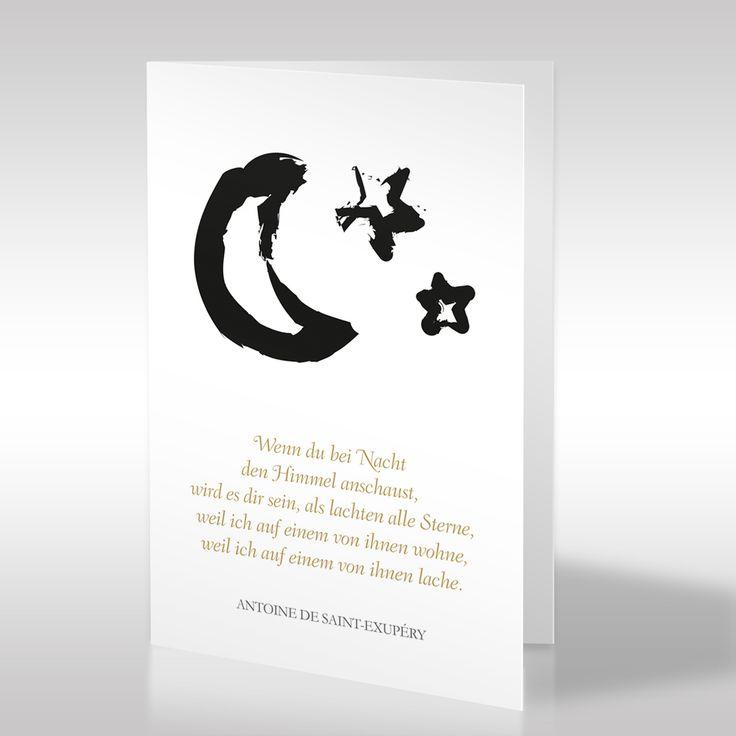 """Aus dem Buch """"Der kleine Prinz"""" von Antoine de Saint-Exupéry stammt der auf dieser Trauerkarte aufgeführte Spruch. Das bekannte Kinderbuch erschien 1943 in New York. Als Teil des Kapitels XXVI """"Wenn du bei Nacht den Himmel anschaust"""" nimmt er besonderen Bezug auf den Mond und die Sterne, die diese Karte ebenfalls zieren. https://www.design-trauerkarten.de/produkt/himmelszelt/"""