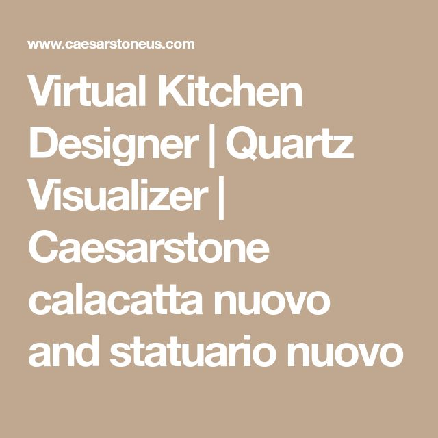Virtual Kitchen Designer | Quartz Visualizer | Caesarstone calacatta nuovo and statuario nuovo