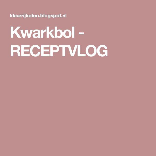 Kwarkbol - RECEPTVLOG