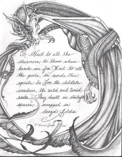 "Oh Hail to all the dreamers, to those whose hearts are free. Hail to all the poets, in words their spirits be. Love the childlike wanderer, the wild and timid souls. They dwell in starlight spaces, wrapped in dragon folds."" LOVE THIS!! ~ ALW ~~ # DRAGON POEM by Jessiesdragons.deviantart.com on @deviantART"