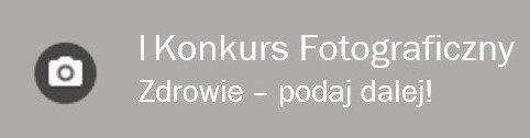 II Konkurs Fotograficzny - Zdrowie - podaj dalej - zgłaszanie prac do 24.01.2016