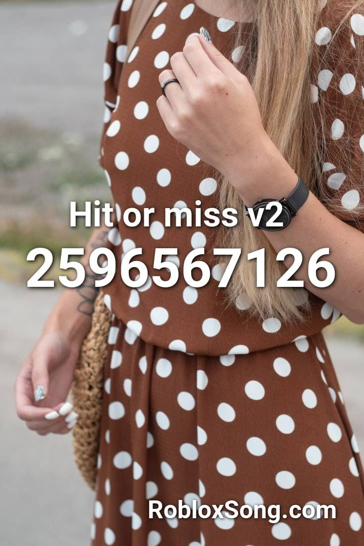 Hit Or Miss V2 Roblox Id Roblox Music Codes In 2020 Roblox