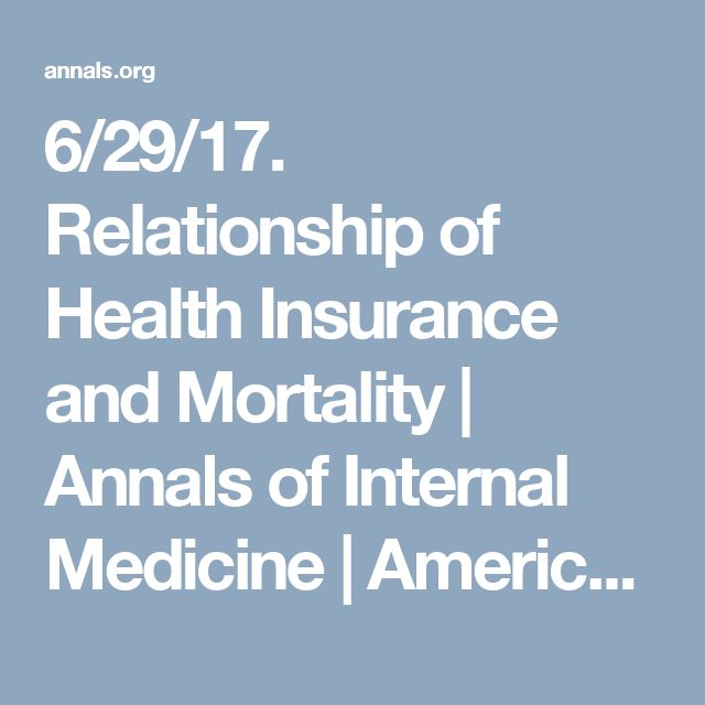 6/29/17. Relationship of Health Insurance and Mortality | Annals of Internal Medicine | American College of Physicians