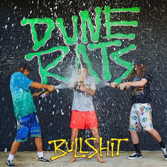 Bullshit - Dune Rats