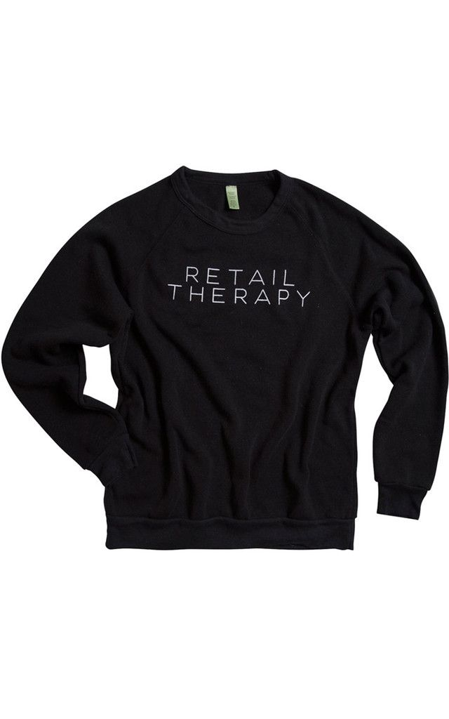 "cute ""retail therapy"" sweatshirt"
