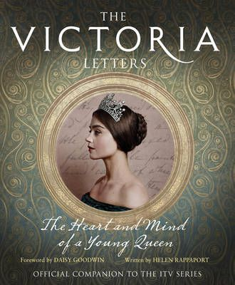 The Victoria Letters: The Heart and Mind of a Young Queen (Hardback)