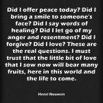 Did I offer peace today?… By Henri Nouwen
