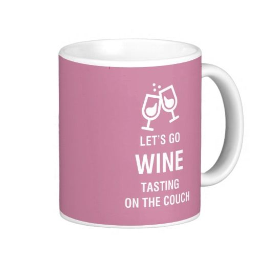 LET'S GO WINE TASTING ON THE COUCH COFFEE MUG by Feral Gear Designs