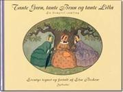 Tante Grøn, tante Brun og tante Lilla af Elsa Beskow, ISBN 9788702022216