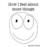 How I Feel About Most Things (Kindle Edition)By Ryan Patrick