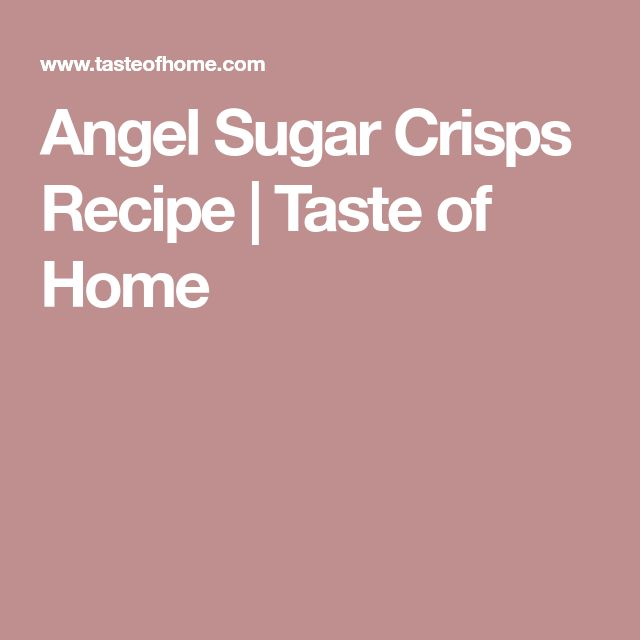 Angel Sugar Crisps Recipe | Taste of Home