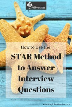 Using the STAR method to answer interview questions http://www.everydayinterviewtips.com/using-the-star-technique-to-answer-interview-questions/