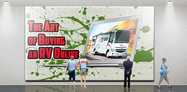 The Art of Buying an RV Online - RV Trader Blog - Official blog of RV Trader