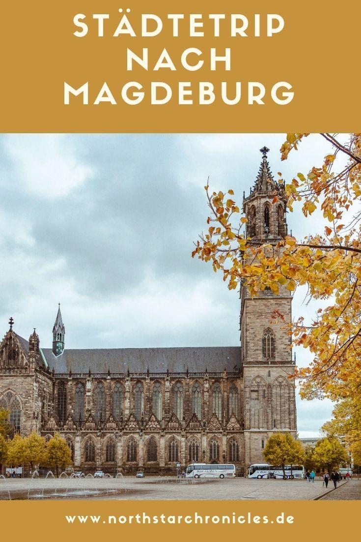 Magdeburg Sehenswurdigkeiten Tipps Fur Deinen Stadtetrip North Star Chronicles Magdeburg Sehenswurdigkeiten Magdeburg Reisen