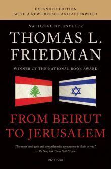 From Beirut to Jerusalem   Thomas L. Friedman
