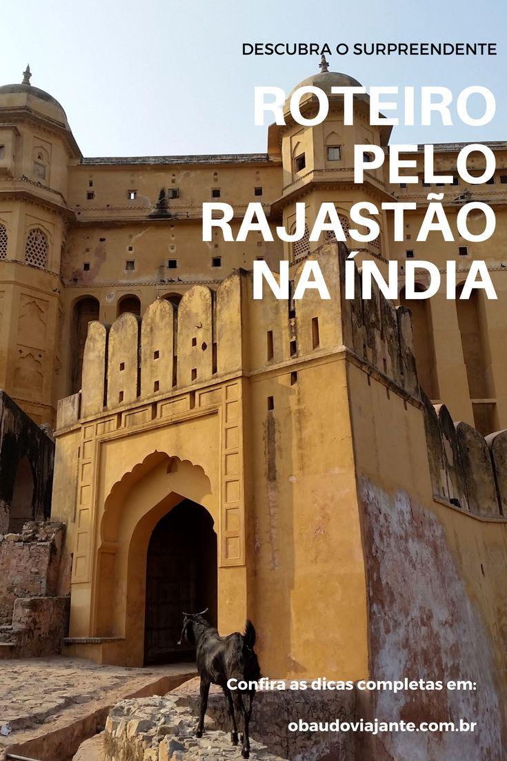 Descubra como montar um super roteiro pelo Rajastão, um dos destinos mais bonitos para viajar pela Índia.