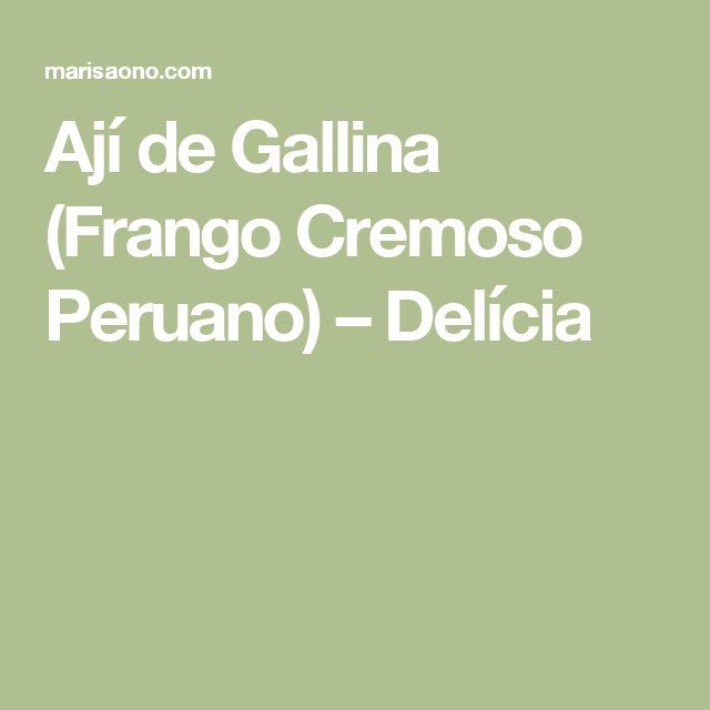 Ají de Gallina (Frango Cremoso Peruano) – Delícia