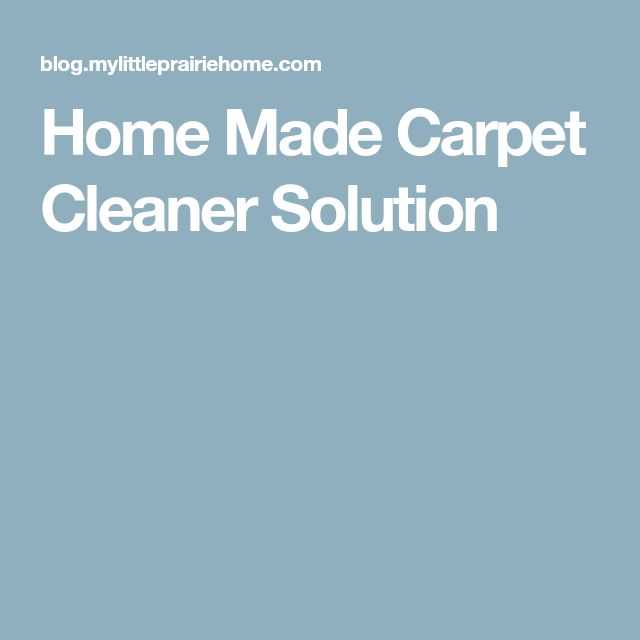 Home Made Carpet Cleaner Solution