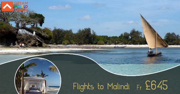 Book cheap flights from London to Malindi with Dream World Travel. Find Cheap Flight Deals on all major airlines.  #Cheap #Flights #To #Malindi #CheapFlights #To #Africa