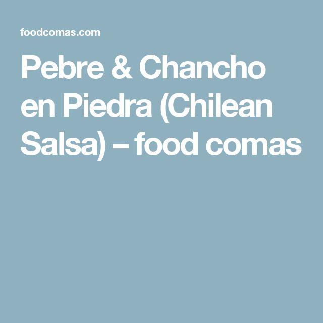 Pebre & Chancho en Piedra (Chilean Salsa) – food comas