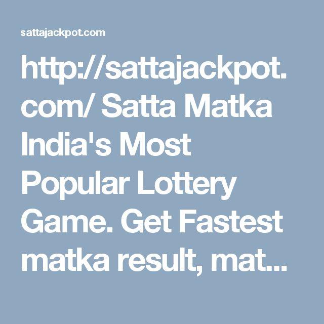 http://sattajackpot.com/ Satta Matka India's Most Popular Lottery Game. Get Fastest matka result, matka king, satta king.