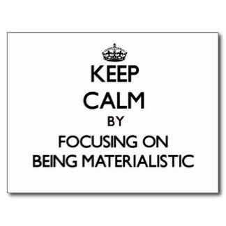 Strevers zijn materialistisch in gesteld.