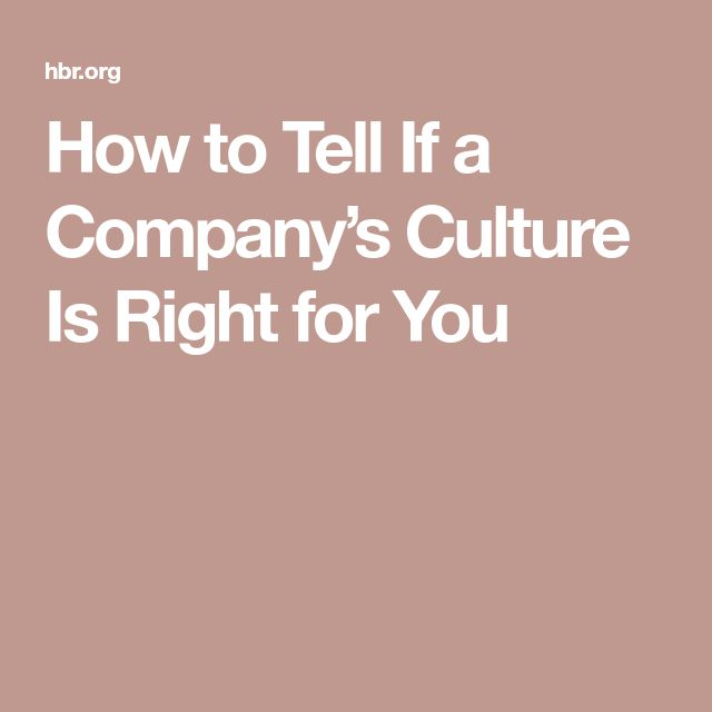 How to Tell If a Company's Culture Is Right for You