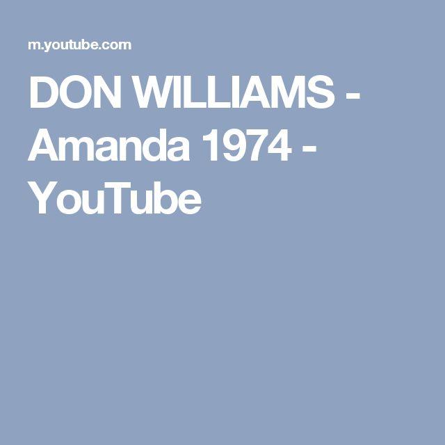 DON WILLIAMS - Amanda 1974 - YouTube