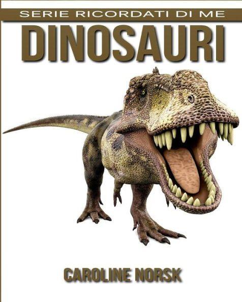 Dinosauri: Libro sui Dinosauri per Bambini con Foto Stupende & Storie Divertenti