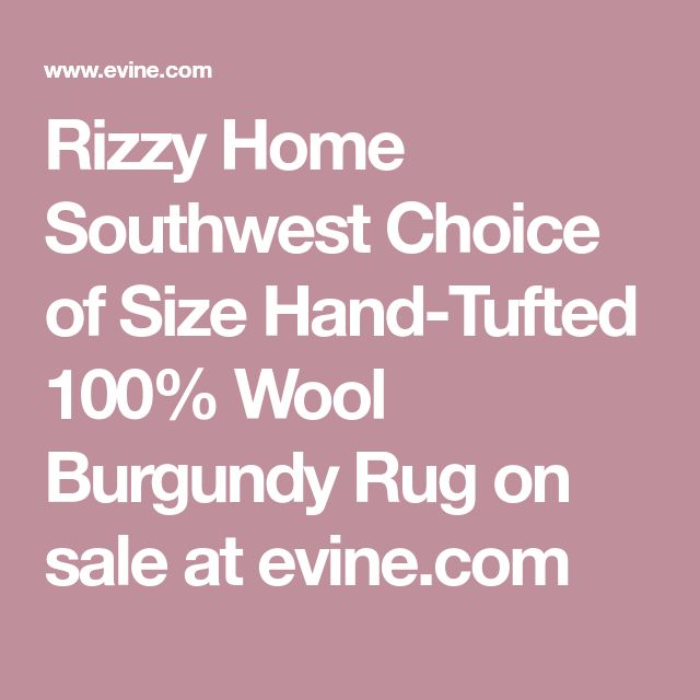 Rizzy Home Southwest Choice of Size Hand-Tufted 100% Wool Burgundy Rug on sale at evine.com