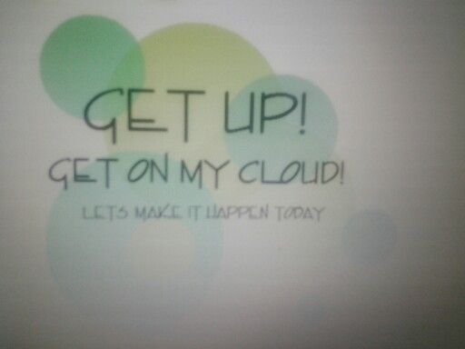 """On my cloud lyric quote by olly murs """"get up get on my cloud, lets make it happen today"""""""